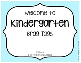 Brag Tags Welcome to Kindergarten