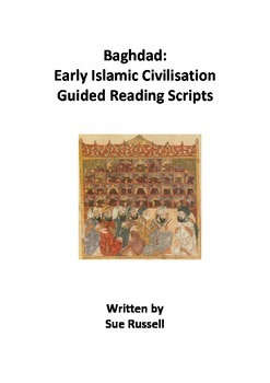 Baghdad Early Islamic Civilisation Guided Reading Scripts