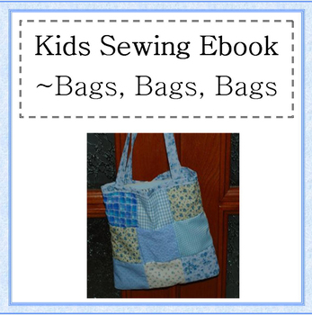 Kids Sewing Unit- Bags, Bags and more Bags