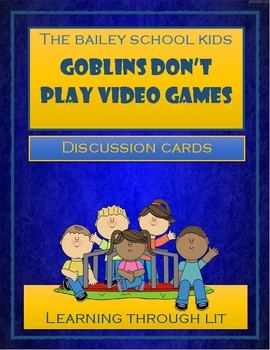 Bailey School Kids GOBLINS DON'T PLAY VIDEO GAMES - Discussion Cards