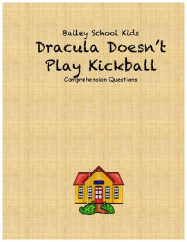 Bailey School Kids Dracula Doesn't Play Kickball comprehension questions