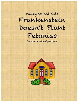 Bailey School Kids: Frankenstein Doesn't Plant Petunias comprehension questions