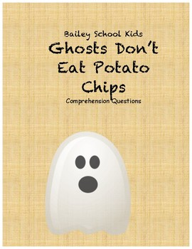 Bailey School Kids Ghosts Don't Eat Potato Chips comprehension questions