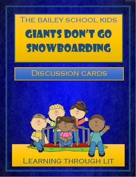 Bailey School Kids - Giants Don't Go Snowboarding- Discussion Cards
