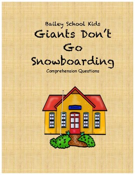 Bailey School Kids Giants Don't Go Snowboarding comprehension questions