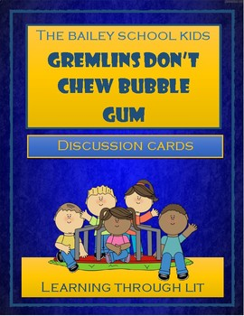 Bailey School Kids GREMLINS DON'T CHEW BUBBLE GUM - Discussion Cards