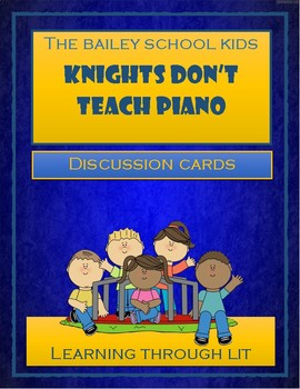 Bailey School Kids KNIGHTS DON'T TEACH PIANO - Discussion Cards