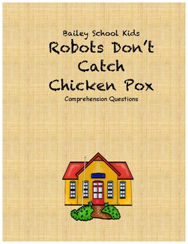Bailey School Kids Robots Don't Catch Chicken Pox comp questions