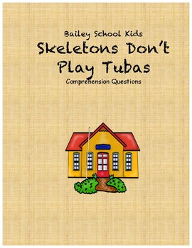 Bailey School Kids Skeletons Don't Play Tubas comprehension questions