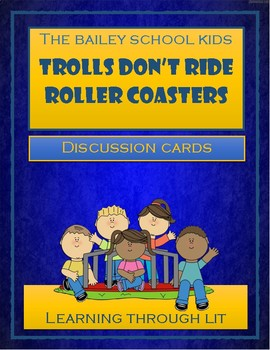 Bailey School Kids TROLLS DON'T RIDE ROLLER COASTERS - Discussion Cards