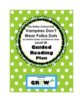 Bailey School Kids: Vampires Don't Wear Polka Dots - Level M Guided Reading Plan