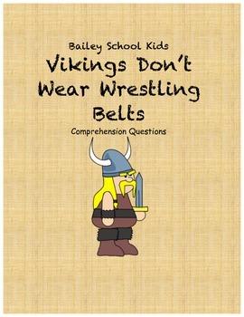 Bailey School Kids: Vikings Don't Wear Wrestling Belts comprehension questions