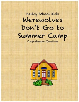 Bailey School Kids Werewolves Don't Go To Summer Camp comp questions