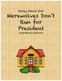 Bailey School Kids Werewolves Don't Run For President comprehension questions