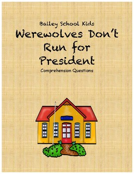 Bailey School Kids Werewolves Don't Run For President comp