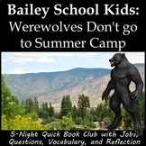 Bailey School Kids Werewolves Don't go to Summer Camp - Book Club
