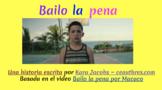 Bailo la pena ~ A Story/Song unit for Intermediates