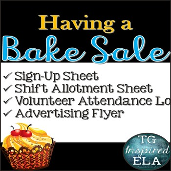 Bake Sale Fundraiser --Flyer - Sign up sheets - Shift Allotment - Attendance Log