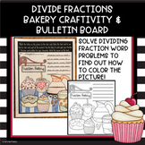 Bakery Divide Fractions Craftivity and Bulletin Board