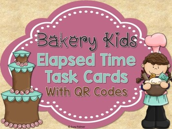 Bakery Kids Elapsed Time Word Problem Task Cards with QR Codes