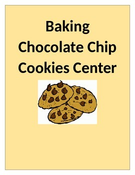 Baking Chocolate Chip Cookies Recipe Center- Math & Reading Center- Fractions