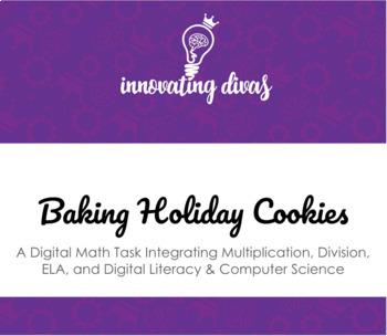 Baking Holiday Cookies Digital Math Task (Multiplication, Division, ELA, DLCS)