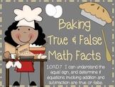 Baking True or False Math Facts - Common Core 1.OA.7