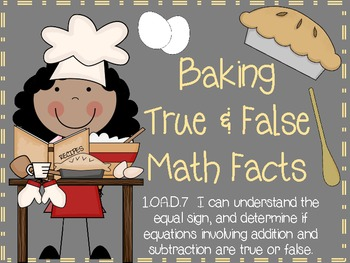 Baking True or False Math Facts - Common Core 1.OA.7