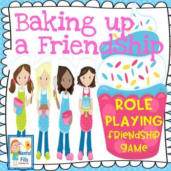 Baking Up A Friendship: Girls' Role Playing Game for Keeping Friends