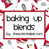 Baking Up Blends! Activities and Games to Work on Initial Blend Sounds