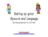 Baking up Good Speech and Language!