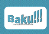 Baku!!! - Converting Fractions, Decimals, and Percents Game