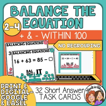 Balance the Equation Task Cards: Addition and Subtraction within 100, No Regroup