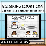 Balance the Scale: Equations Within 10 for Google Classroom - Distance Learning