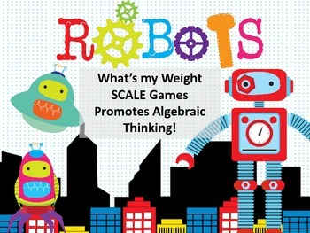 Balance the Scales: Robots - Algebraic Thinking for Young