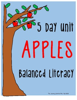 Balanced Literacy Five Day Apples Unit