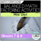 Grade 7 and 8 - Balanced Math Factoring Activities - mini unit