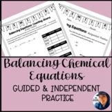 Balancing Chemical Equations: Guided and Independent Practice