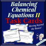 Balancing Chemical Equations II:  Task Cards