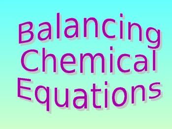 Balancing Chemical Equations Power Point