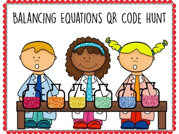 Balancing Chemical Equations #1 QR Code Hunt (Content Review or Notebook Quiz)