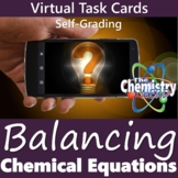 Balancing Chemical Equations Virtual Task Cards  (Distance
