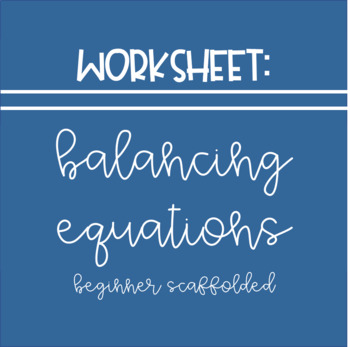Balancing Chemical Equations Activity (Beginner - Scaffolded)