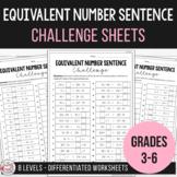 Balancing Equations - Equivalent Number Sentence Challenge Sheets