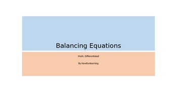 Balancing Equations - Math Differentiated  = Fun Learning!