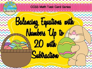 Balancing Equations With Numbers Up to 20 with Subtraction (Easter) 1.OA.7