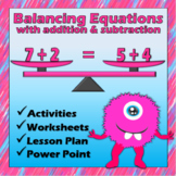 Balancing Equations with Addition and Subtraction - Lesson, Printables & PPT