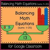 Balancing Math Equations (sums 10-20) (Great for Google Classroom!)