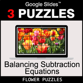 Balancing Subtraction Equations - Google Slides - Flower Puzzles