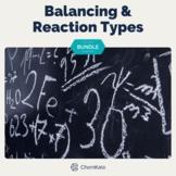 Balancing Equations Types of Chemical Reactions Bundle Pri